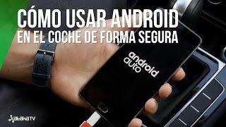 Cómo usar Android en el coche de forma segura