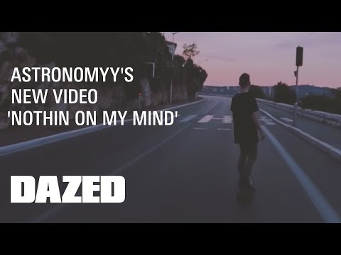 "Astronomyy ""Nothin On My Mind"" - Official Music Video"