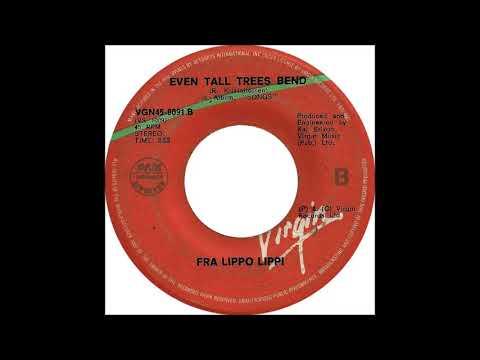Fra Lippo Lippi - Even Tall Trees Bend (from vinyl 45) (1987)