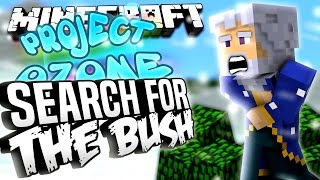 Minecraft - SEARCH FOR THE BUSH - Project Ozone #157