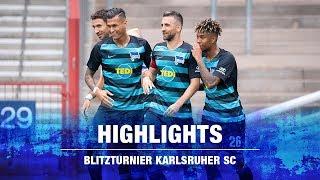 HIGHLIGHTS - BLITZTURNIER - KARLSRUHER SC - STURM GRAZ - HERTHA BSC