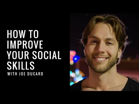 How To Improve Your Social Skills With Joe Ducard