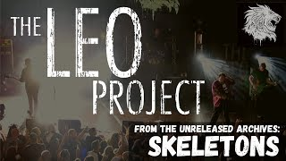 The Leo Project - Skeletons (Unreleased Music)
