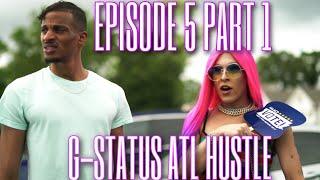 "G-Status ATL Hustle Season 2 ""I CAN'T UNDO WHAT I DID"" S2 | EP5 | PART 1"