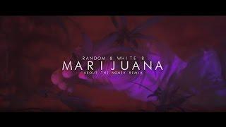 Random & White-B - Marijuana ( by Kevin Shayne)