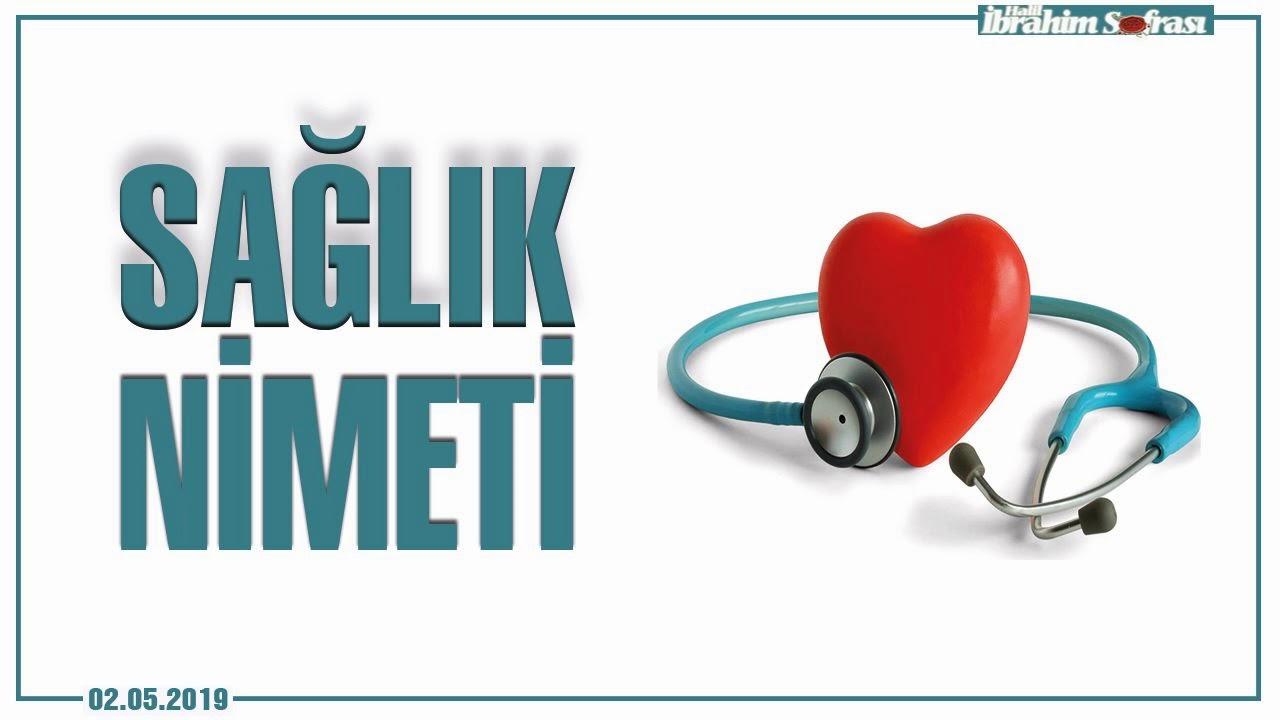 Sağlık Nimet ve Emanettir ! | 02.05.2019 Yayını