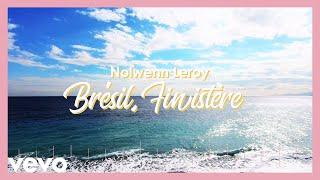 Nolwenn Leroy - Brésil, Finistère (Lyric Video)