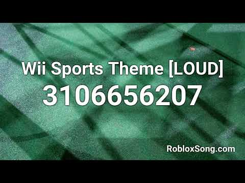 Roblox Song Id Loud Wii Wii Sports Theme Loud Roblox Id Roblox Music Code Youtube