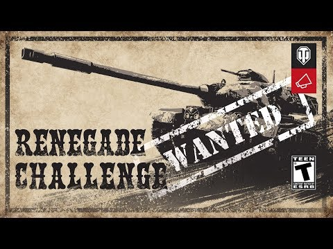 The Renegade Challenge Begins! [World Of Tanks]