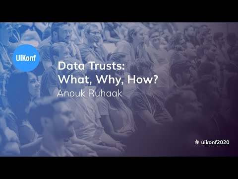 UIKonf 2020 - Anouk Ruhaak - Data Trusts: What, Why, How?