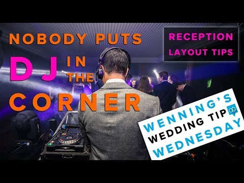 Reception Layout Tips | Nobody Puts DJ In The Corner | Wedding Tips & Planning