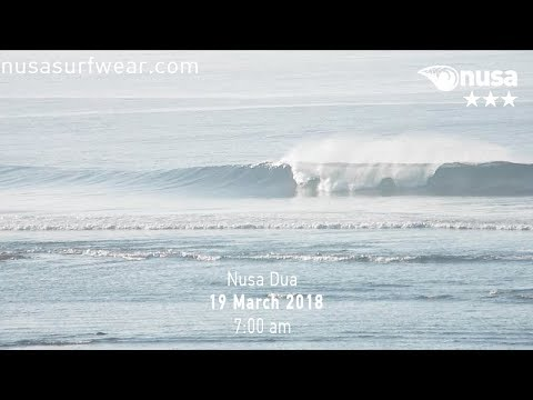 19 - 03 - 2018 /✰✰✰ / NUSA's Daily Surf Video Report from the Bukit, Bali.