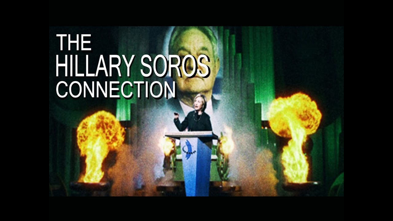 The Hillary Soros Connection - How They Plan to Take Down America