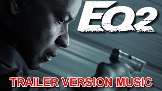 THE EQUALIZER 2 Trailer Music Version Proper | Official Movie Soundtrack Theme Song