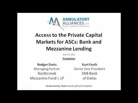 Access to the Private Capital Markets for Ambulatory Surgery Centers: Bank and Mezzanine Lending