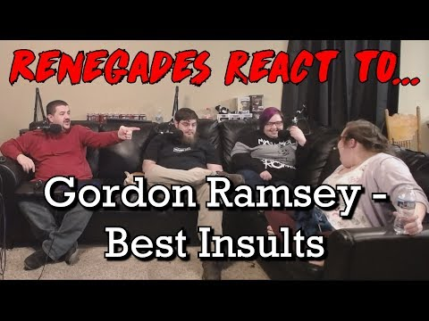 Renegades React to... Gordon Ramsay - Best Insults