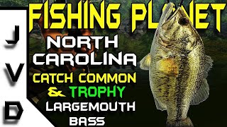 Fishing Planet  | Ep 12 | Make Money | Common and TROPHY Largemouth | Neherrin River, North Carolina