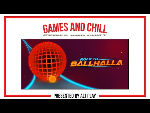 """""""Let's Get Rolling!"""" Road to Ballhalla - Games and CHiLL   @TheAltPlay  """