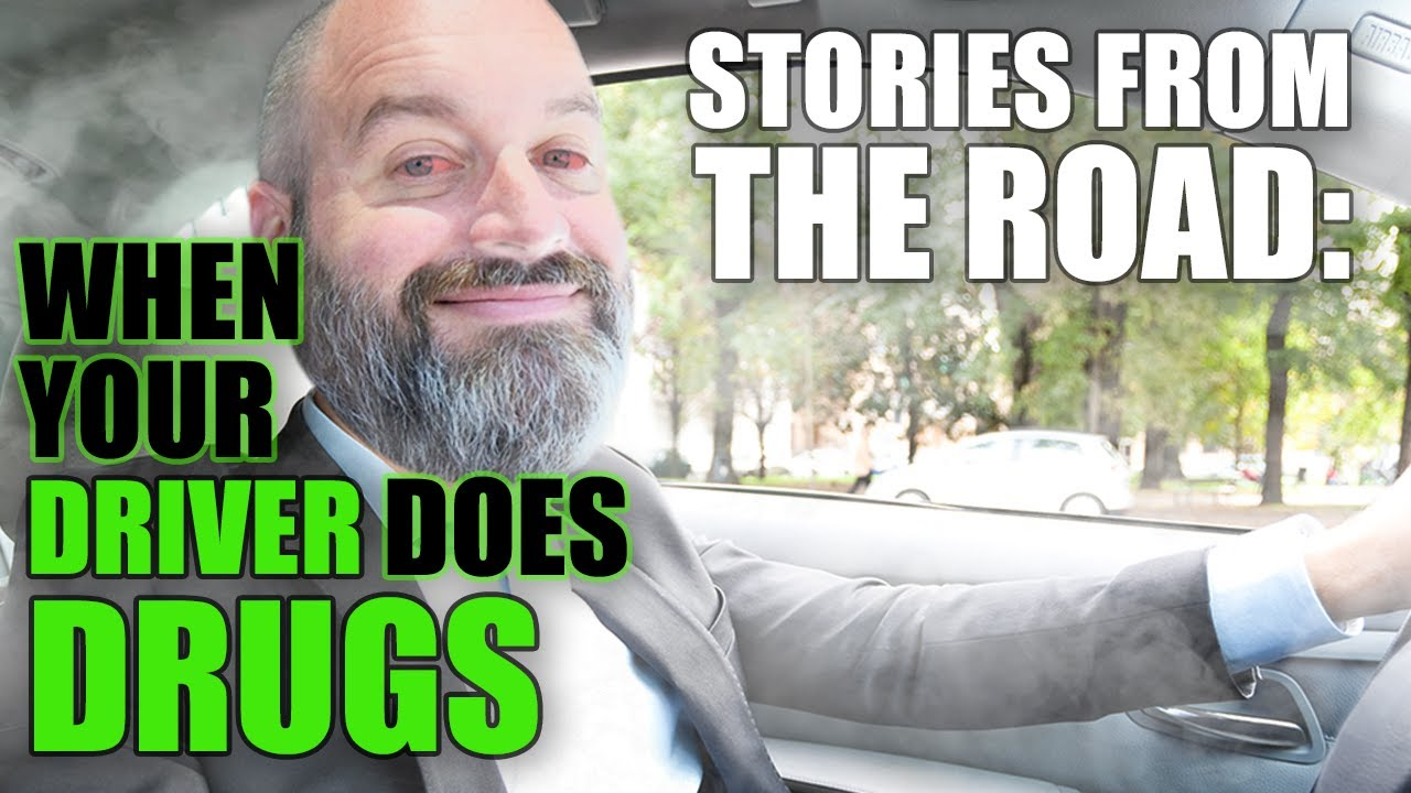 When Your Driver Does Drugs | Stories From The Road