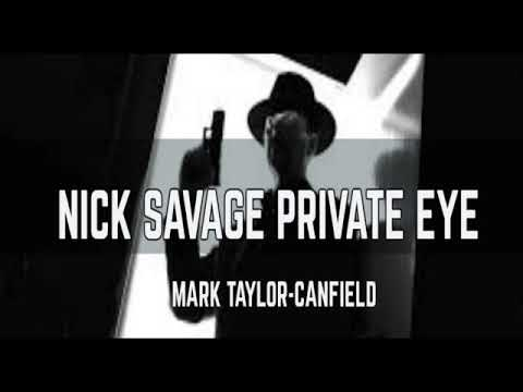 Nick Savage Private Eye Starring Mark Taylor-Canfield (Detective Series): Saturday Night Matter