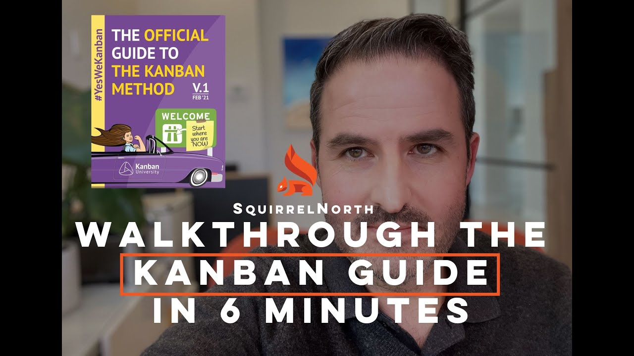 Walkthrough of the Official Guide to the Kanban Method in 6 Minutes