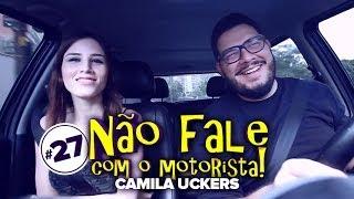Camilla Uckers - Não Fale Com O Motorista #27
