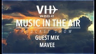 PodcastShow | Music in the Air VHE533-41- w/ Mavee