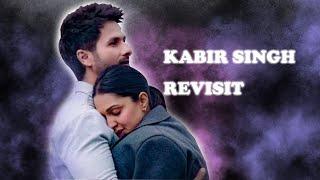 Kabir Singh: The Revisit