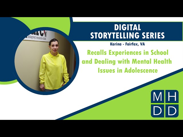 MHDD Digital Storytelling Series: Karina from Fairfax, VA