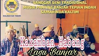 Lagu banjar Kakamban habang Versi Sanggar Seni Tradisional Musik Panting Banjar samarinda kaltim