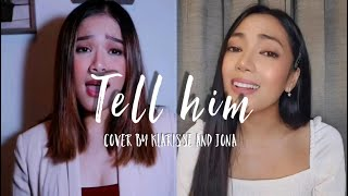 TELL HIM (Celine Dion and Barbara Streisand) Cover by Klarisse and Jona
