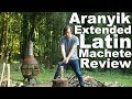 "Aranyik Extended Latin Machete Review.  Plus extra long chopping test vs Ontario 18"""