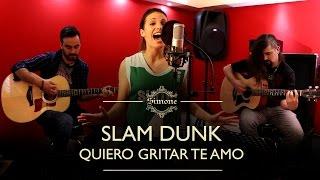 Slam Dunk / Quiero gritar te amo