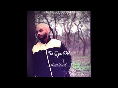 Artist Lovel - Tut Gya Dil ( Official Audio ) 2015