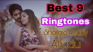 Best 9 Ringtones From Movie Shailaja Reddy Alludu || Latest Telugu Ringtones
