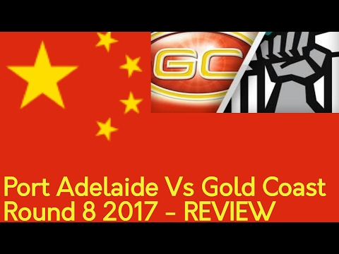 Port Adelaide Vs Gold Coast - Shanghai 2017 Review