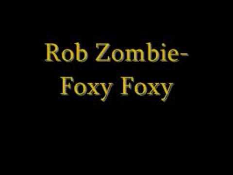 Rob Zombie-Foxy Foxy