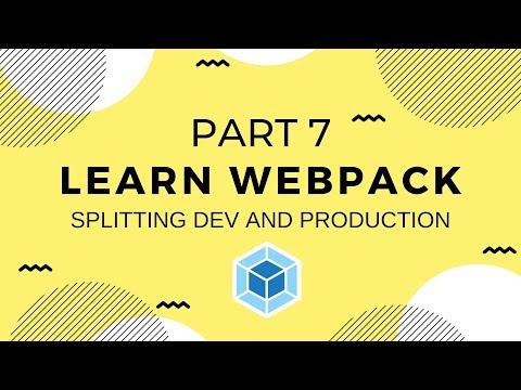 Learn Webpack Pt. 7: Splitting Dev & Production