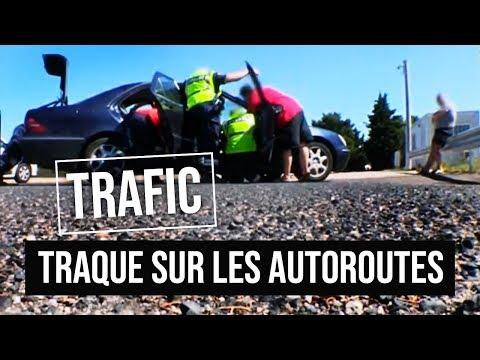 Traque :  sur les autoroutes de tous les trafics