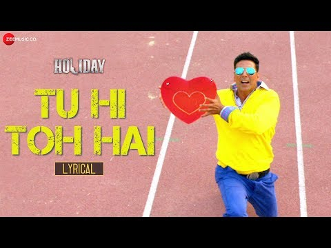 Tu Hi Toh Hai   Video  Holiday  Akshay Kumar  Sonakshi Sinha  Pritam  Benny Dayal