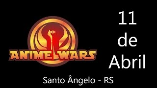 CHAMADA ANIME WARS - SANTO ÂNGELO/RS - Presença de CELLBIT (2015)