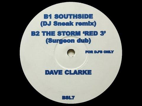 Dave Clarke - Southside ( DJ Sneak Remix )