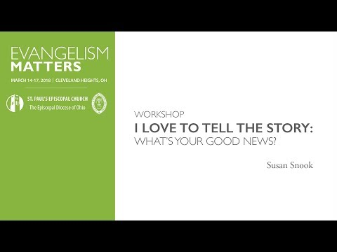 Workshop - I Love to Tell the Story: What's Your Good News?
