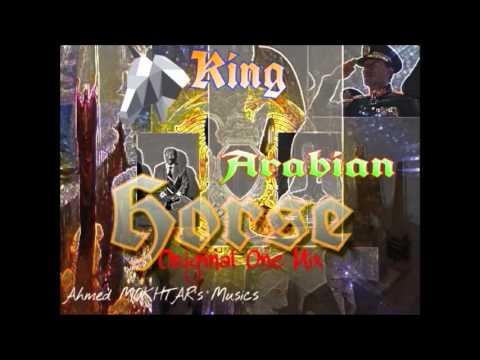 King Arabian Horse   Original Mix Composer Ahmed MOKHTAR ATEF MAHMOUD ©2016