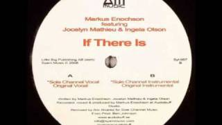 Markus Enochson feat Jocelyn Mathieu & Ingela Olson - If There Is (Sole Channel Vocal)