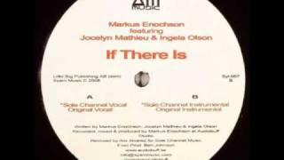 Markus Enochson feat Jocelyn Mathieu & Ingela Olson - If There Is (Sole Channel Vocal)