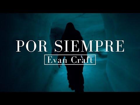 Evan Craft | Por Siempre ft. Ingrid Rosario (Letra)