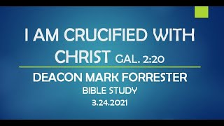 I AM CRUCIFIED WITH CHRIST - GAL 2:20