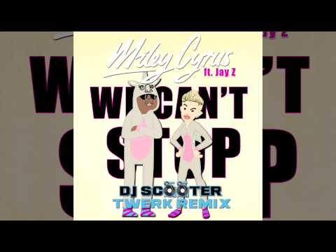 Miley Cyrus ft Jay Z   We Cant Stop (DJ Scooter Twerk Remix)  ***OFFICIAL AUDIO***