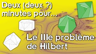 Deux (deux ?) minutes pour... le IIIe problème de Hilbert